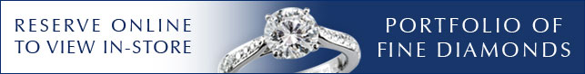 Reserve your favourite diamond on-line and come in to the store to view it